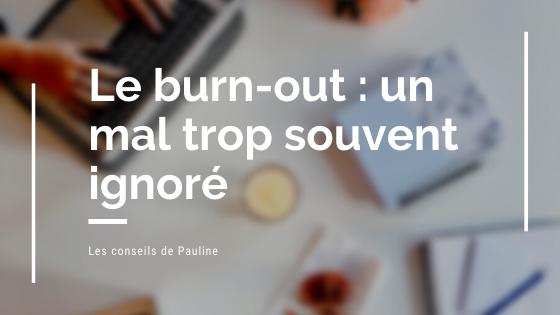 Le burn-out : un mal trop souventignoré